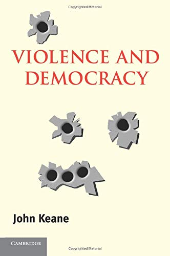 9780521545440: Violence and Democracy (Contemporary Political Theory)