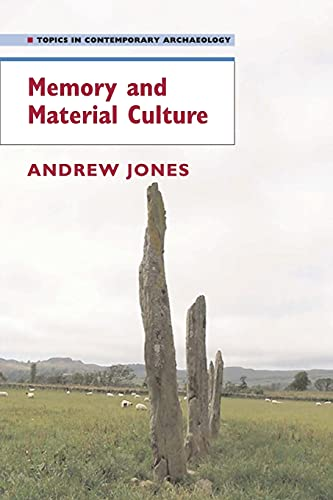 9780521545518: Memory and Material Culture (Topics in Contemporary Archaeology)