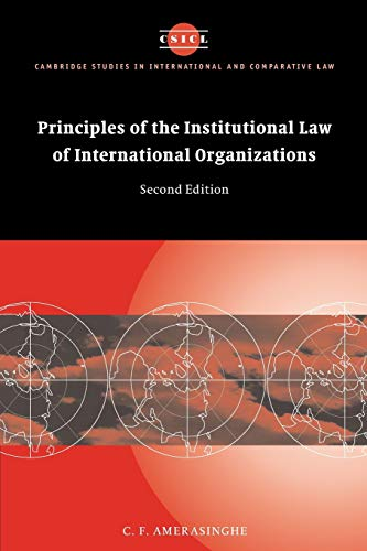 9780521545570: Principles of the Institutional Law of International Organizations (Cambridge Studies in International and Comparative Law)