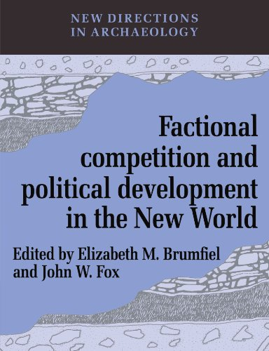 9780521545846: Factional Competition and Political Development in the New World (New Directions in Archaeology)