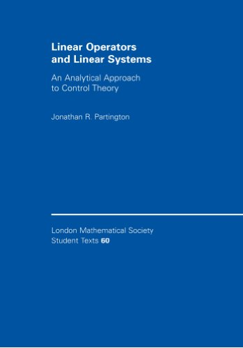 Linear operators and linear systems : an analytical approach to control theory.: Partington, ...