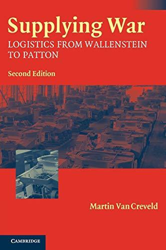 9780521546577: Supplying War: Logistics from Wallenstein to Patton
