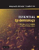 Essential Epidemiology : An Introduction for Students: Chris Bain; Penny