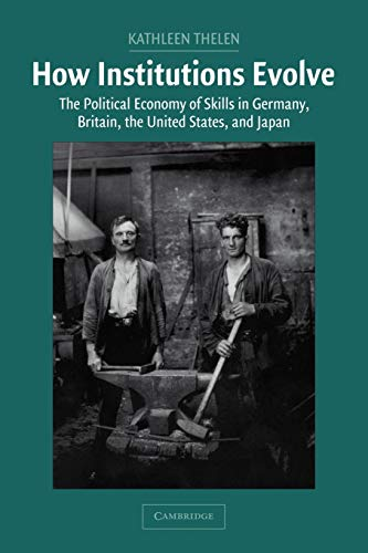 9780521546744: How Institutions Evolve: The Political Economy of Skills in Germany, Britain, the United States, and Japan