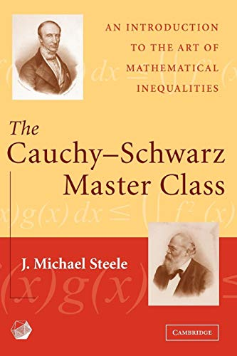 9780521546775: The Cauchy-Schwarz Master Class Paperback: An Introduction to the Art of Mathematical Inequalities (Maa Problem Books Series.)