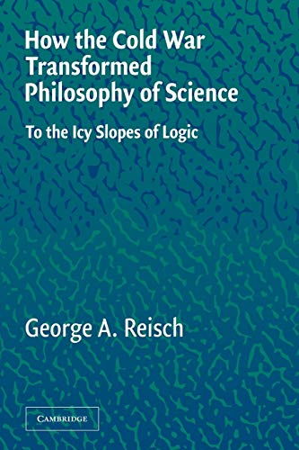 9780521546898: How the Cold War Transformed Philosophy of Science: To the Icy Slopes of Logic