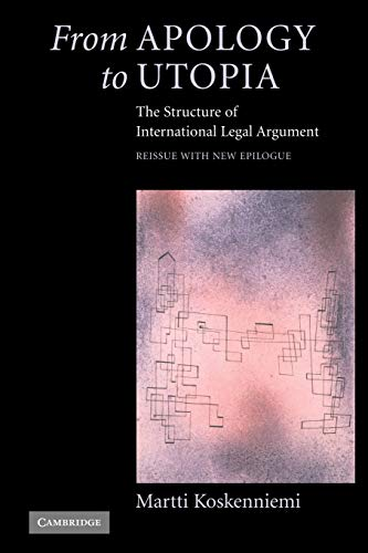 9780521546966: From Apology to Utopia Paperback: The Structure of International Legal Argument