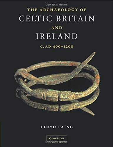 9780521547406: The Archaeology of Celtic Britain and Ireland: c. AD 400-1200