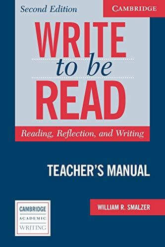 9780521547475: Write to be Read Teacher's Manual: Reading, Reflection, and Writing (Cambridge Academic Writing Collection)