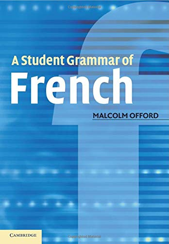 A Student Grammar of French: Offord, Malcolm