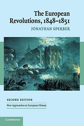 9780521547796: The European Revolutions, 1848 - 1851 (New Approaches to European History)