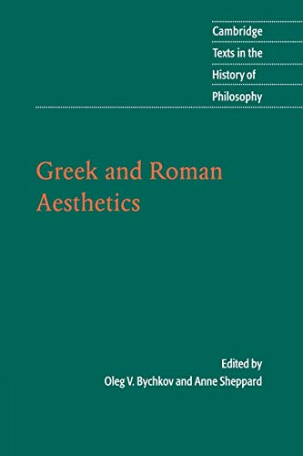 Greek and Roman Aesthetics.: BYCHKOV, O.V., and A. SHEPPARD, (eds. and transls.),