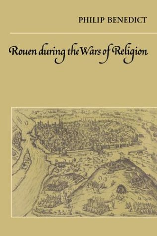 9780521547970: Rouen During the Wars of Religion (Cambridge Studies in Early Modern History)