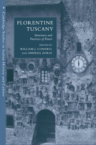 9780521548007: Florentine Tuscany: Structures and Practices of Power (Cambridge Studies in Italian History and Culture)