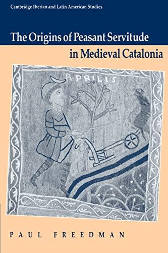 9780521548052: The Origins of Peasant Servitude in Medieval Catalonia (Cambridge Iberian and Latin American Studies)