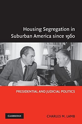 9780521548274: Housing Segregation in Suburban America since 1960: Presidential and Judicial Politics