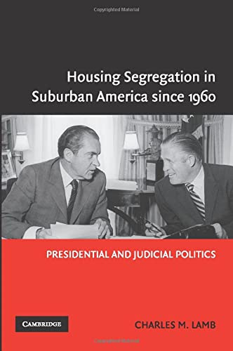 9780521548274: Housing Segregation in Suburban America since 1960: Presidential and Judicial Politics
