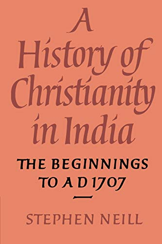 9780521548854: Hist Christianity India: Begin 1707: The Beginnings to AD 1707