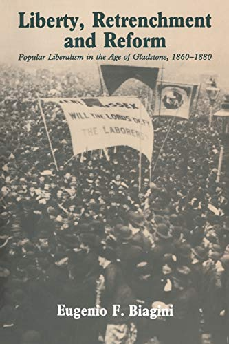 9780521548861: Liberty, Retrenchment and Reform: Popular Liberalism in the Age of Gladstone, 1860-1880