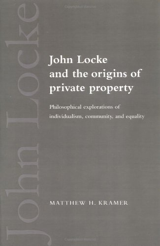 9780521548908: John Locke and the Origins of Private Property: Philosophical Explorations of Individualism, Community, and Equality