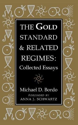 9780521550062: The Gold Standard and Related Regimes: Collected Essays (Studies in Macroeconomic History)