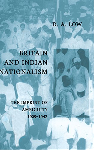 9780521550178: Britain and Indian Nationalism: The Imprint of Amibiguity 1929-1942