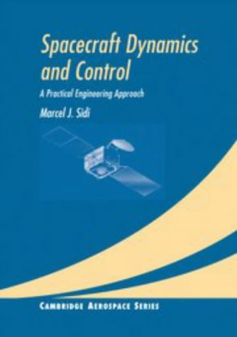 9780521550727: Spacecraft Dynamics and Control: A Practical Engineering Approach (Cambridge Aerospace Series, Series Number 7)