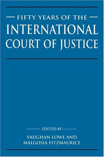 9780521550932: Fifty Years of the International Court of Justice: Essays in Honour of Sir Robert Jennings