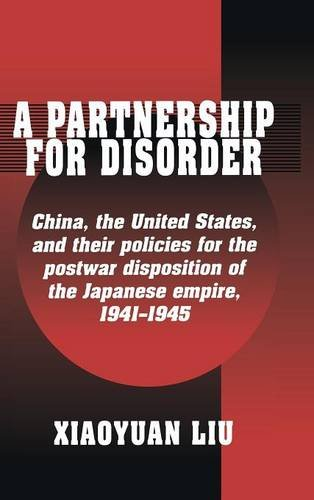 A Partnership for Disorder: China, the United States, and their Policies for the Postwar ...