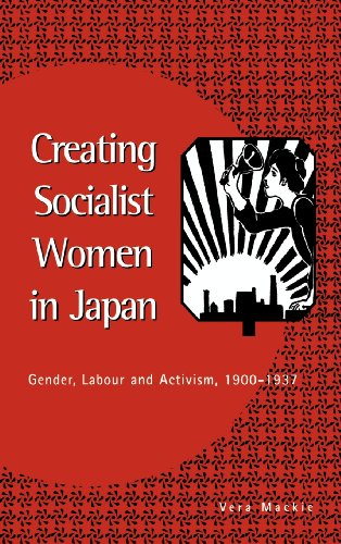 9780521551373: Creating Socialist Women in Japan: Gender, Labour and Activism, 1900-1937
