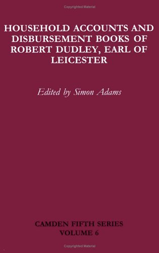 9780521551564: Household Accounts and Disbursement Books of Robert Dudley, Earl of Leicester: Volume 6 (Camden Fifth Series)