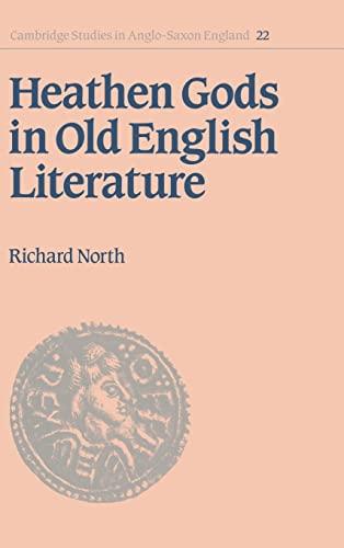 9780521551830: Heathen Gods in Old English Literature (Cambridge Studies in Anglo-Saxon England)