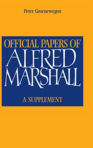 Official Papers of Alfred Marshall: A Supplement: Marshall, Alfred