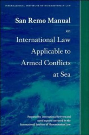 9780521551885: San Remo Manual on International Law Applicable to Armed Conflicts at Sea: International Institute of Humanitarian Law (Grotius Publications)
