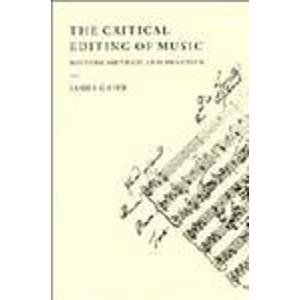 9780521551908: The Critical Editing of Music: History, Method, and Practice