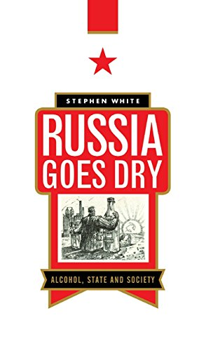 9780521552110: Russia Goes Dry: Alcohol, State and Society
