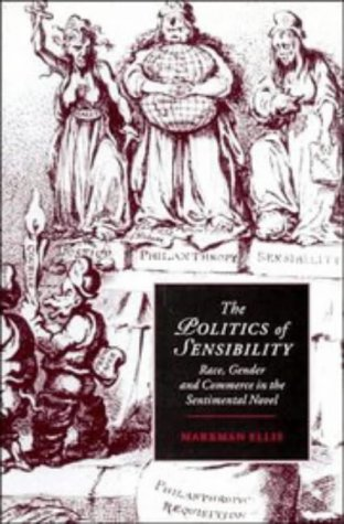 9780521552219: The Politics of Sensibility: Race, Gender and Commerce in the Sentimental Novel