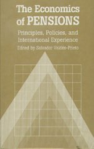 The Economics of Pensions : Principles, Policies,: Valdes-Prieto, S (ed.)