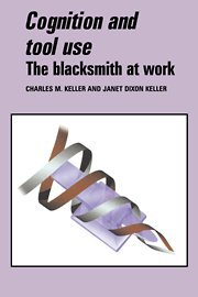9780521552394: Cognition and Tool Use: The Blacksmith at Work (Learning in Doing)
