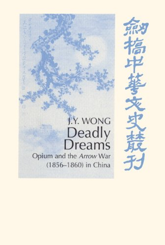 9780521552554: Deadly Dreams: Opium and the Arrow War (1856 1860) in China (Cambridge Studies in Chinese History, Literature and Institutions)