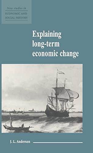 9780521552691: Explaining Long-Term Economic Change (New Studies in Economic and Social History)