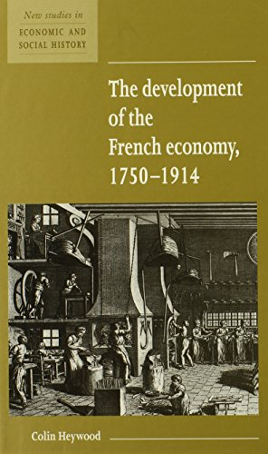 9780521552769: The Development of the French Economy 1750-1914 (New Studies in Economic and Social History)
