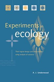 9780521553292: Experiments in Ecology: Their Logical Design and Interpretation Using Analysis of Variance
