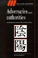 9780521553315: Adversaries and Authorities Hardback: Investigations into Ancient Greek and Chinese Science (Ideas in Context)