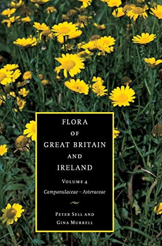 9780521553384: Flora of Great Britain and Ireland: Volume 4, Campanulaceae - Asteraceae Hardback: Campanulaceae - Asteraceae v. 4