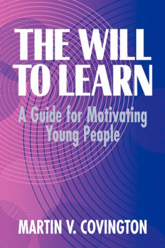 9780521553537: The Will to Learn: A Guide for Motivating Young People