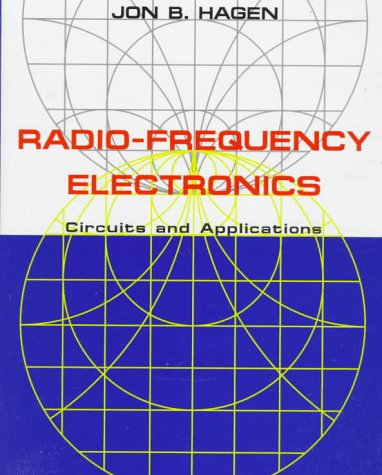 Radio-Frequency Electronics: Circuits and Applications, by Hagen: Hagen, Jon B.