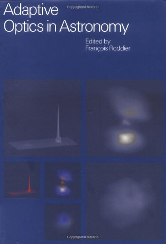 Adaptive Optics in Astronomy: Francois Roddier (editor)