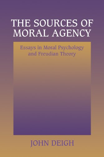 9780521554183: The Sources of Moral Agency: Essays in Moral Psychology and Freudian Theory