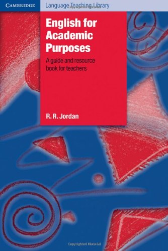 9780521554237: English for Academic Purposes: A Guide and Resource Book for Teachers (Cambridge Language Teaching Library)